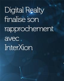 Digital Realty finalise son rapprochement avec InterXion